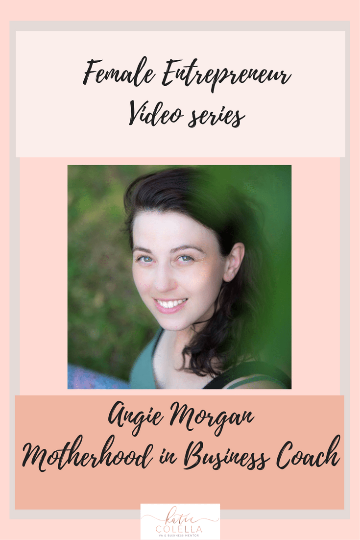 katie colella, business mentor, female entrepreneur, angie morgan, coach, mentor, video series, female entrepreneur video series