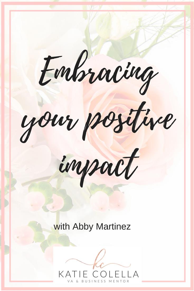 positive, positive impact, mindset, katie colella social, business mentor, life coach, amy martinez