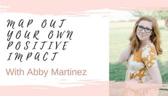 abby martinez, life coach, positive impact