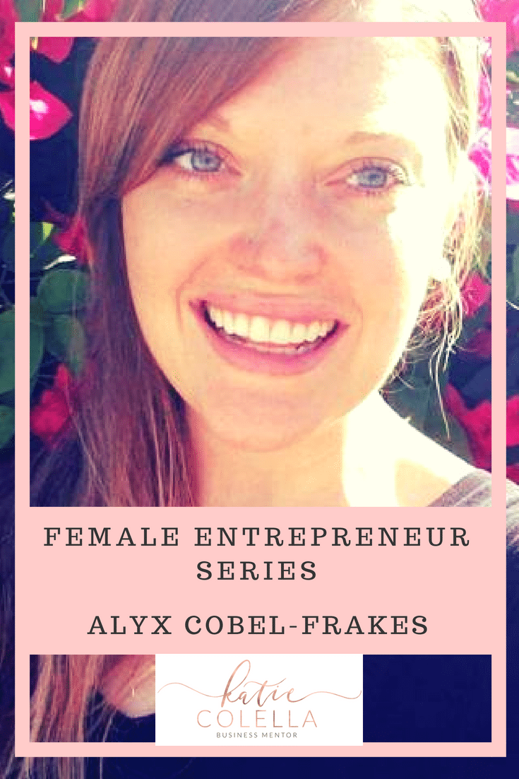 AKYX COBEL-FRAKES, BUSINESS MENTOR, KATIE COLELLA, COACH, FEMALE ENTREPRENEUR